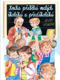 Kniha příběhů malých školáků a předškoláků - kol.,
