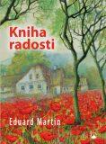 Kniha radosti - Eduard Martin