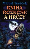 Kniha rozkoše a hrůzy - Tesáček Michal