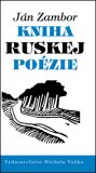 Kniha ruskej poézie - Ján Zambor