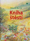 Kniha štěstí - Eduard Martin