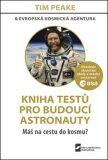 Kniha testů pro budoucí astronauty - Tim Peake