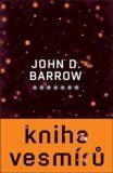Kniha vesmírů - John D. Barrow
