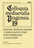 Knihtisk, zbožnost, konfese v zemích Koruny české doby poděbradské a jagellonské - Jan R. Hrdina, Kamil Boldan
