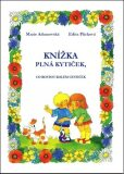 Knížka plná kytiček, co rostou kolem cestiček - Edita Plicková, ...