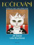 Kočkování - Knížka pro malé i velké přátele koček - Jiří Žáček, ...