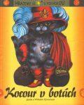 Kocour v botách Hrajeme si s pohádkou - Jacob Grimm, Wilhelm Grimm