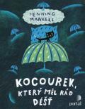 Kocourek, který měl rád déšť - Henning Mankell