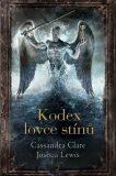 Kodex lovce stínů - Joshua Lewis, Cassandra Clare