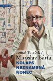 Kolaps neznamená konec - Miroslav Bárta, ...
