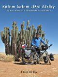 Kolem kolem Jižní Afriky - Jiří Bína
