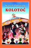 Kolotoč - Karel Poláček, ...
