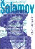Kolymské povídky - Varlam Šalamov