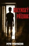 Kolymský přízrak - Petr Procházka