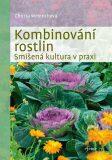 Kombinování rostlin - Smíšená kultura v praxi - Christina Weinrichová