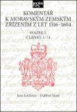 Komentář k moravským zemským zřízením z let 1516-1604 Svazek I.  - Dalibor Janiš, ...
