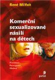 Komerční sexualizované násilí na dětech - René Milfait