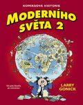 Komiksová historie moderního světa 2. - Larry Gonick