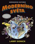Komiksová historie moderního světa 1. - Larry Gonick