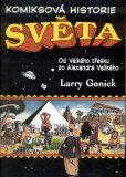 Komiksová historie světa I. - Larry Gonick