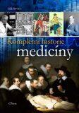 Kompletní historie medicíny - Gill Davies