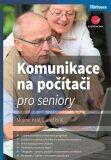Komunikace na počítači pro seniory - Mojmír Král, Dávid Králik