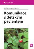 Komunikace s dětským pacientem - Ilona Plevová, Regina Slowik
