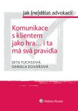Komunikace s klientem jako hra... i ta má svá pravidla - cyklus: Jak (ne)dělat advokacii - Daniela Kovářová, ...