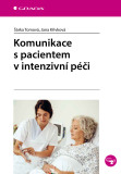 Komunikace s pacientem v intenzivní péči - Šárka Tomová, ...