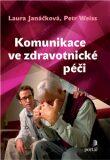 Komunikace ve zdravotnické péči - Petr Weiss, Laura Janáčková