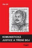 Komunistická justice a třídní boj - Ota Ulč