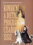Kondiční a dietní program císařovny Sissy - Gabriele Praschlová