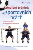 Kondiční trénink ve sportovních hrách - Radim Jebavý,  Aleš Kaplan, ...