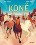 Koně: Divocí i zkrocení - Iris Volant, Jarom Vogel