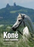 Koně z naší republiky - Barbora Mieslerová, ...