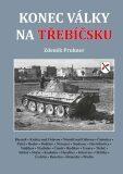 Konec války na Třebíčsku - Zdeněk Prukner