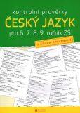 Kontrolní prověrky Český jazyk pro 6., 7., 8., 9. ročník ZŠ - Alice Seifertová