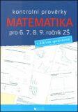 Kontrolní prověrky Matematika pro 6., 7., 8., 9. ročník ZŠ - BLUG