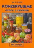 Konzervujeme ovoce a zeleninu - Cibulka Jiří Ing.