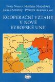 Kooperační vztahy v nové Evropské unii - Lukáš Novotný, ...