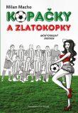 Kopačky a zlatokopky - Akční fotbalový erotikon - Milan Macho