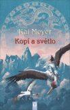 Kopí a světlo - Kai Meyer