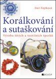 Korálkování a sutaškování – výroba šitých a textil. šperků - Drahomíra Fejtková