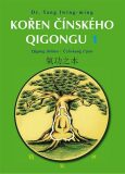Kořen čínského Qigongu 1 - Qigong zhiben / Čchi-kung čpen - Jwing-ming Yang