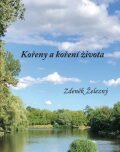 Kořeny a koření života - Zdeněk Železný