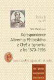 Korespondence Albrechta Pětipeského z Chýš a Egrberku z let 1570–1596 - Petr Mareš