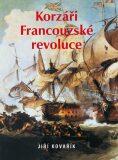Korzáři Francouzské revoluce - Jiří Kovařík