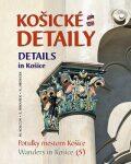 Košické detaily Details in Košice - Alexander Jiroušek, ...