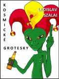 Kosmické grotesky - Ladislav Szalai