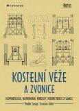 Kostelní věže a zvonice - Jaroslav Solař, Radek Lunga